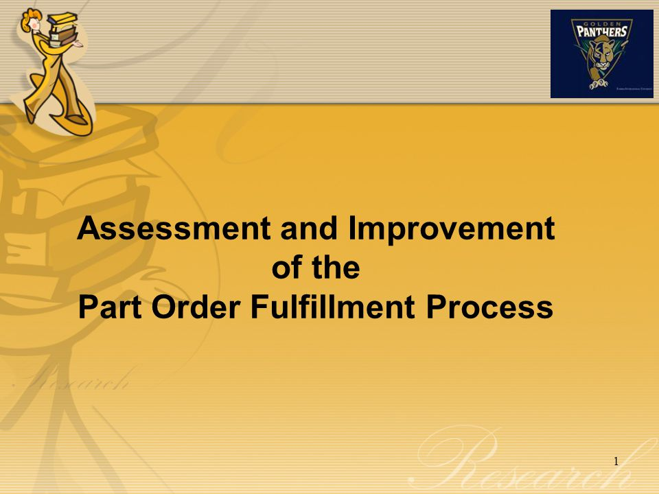 Assessment and Improvement of the Part Order Fulfillment Process