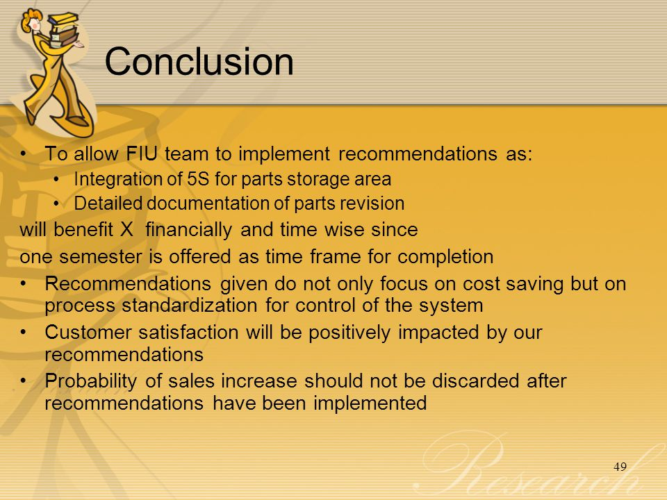Conclusion To allow FIU team to implement recommendations as: