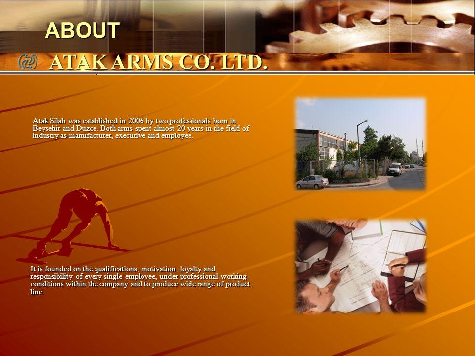 ABOUT ATAK ARMS CO. LTD.