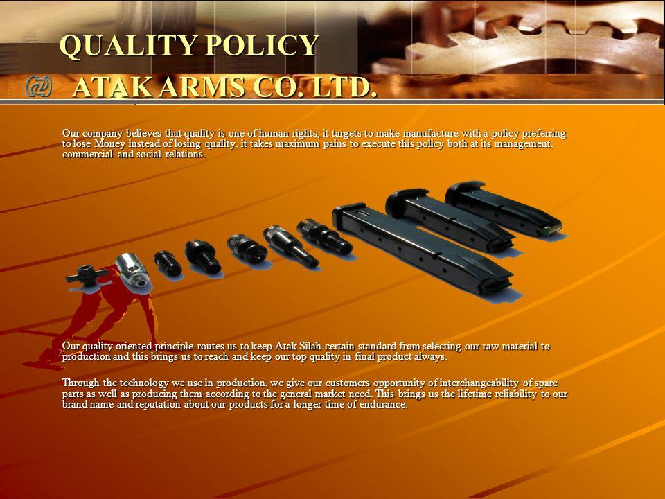QUALITY POLICY ATAK ARMS CO. LTD.