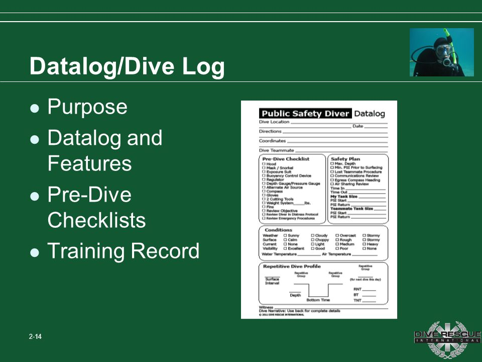 Datalog/Dive Log Purpose Datalog and Features Pre-Dive Checklists
