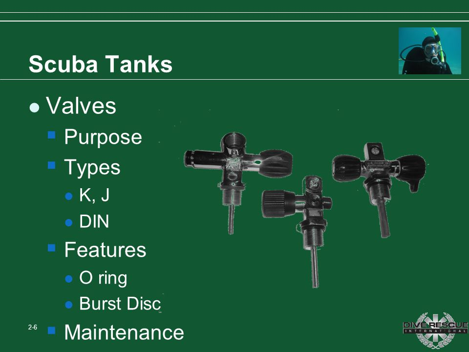 Scuba Tanks Valves Purpose Types Features Maintenance K, J DIN O ring