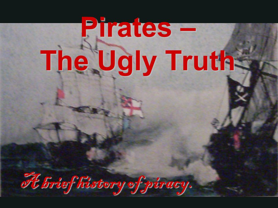 Pirates – The Ugly Truth