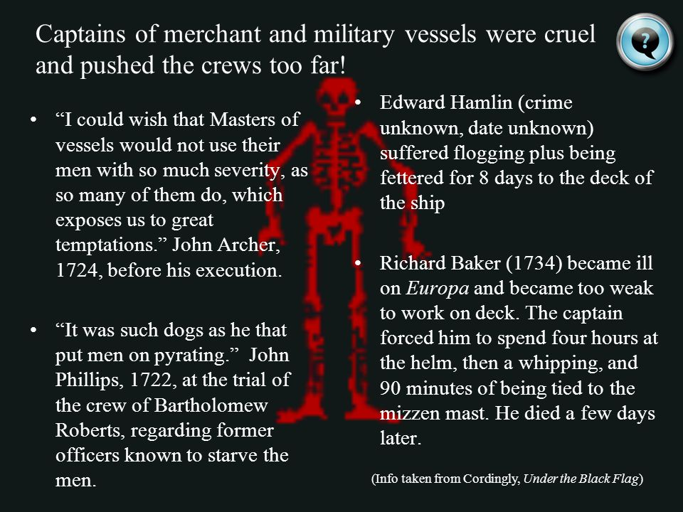 Captains of merchant and military vessels were cruel and pushed the crews too far!