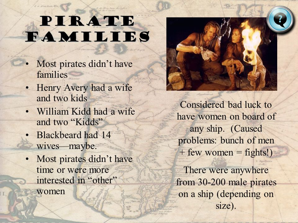 Pirate families Most pirates didn't have families