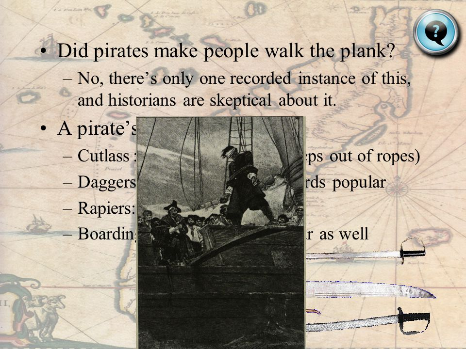 Did pirates make people walk the plank