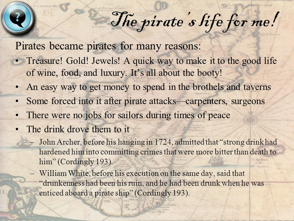 The pirate's life for me!