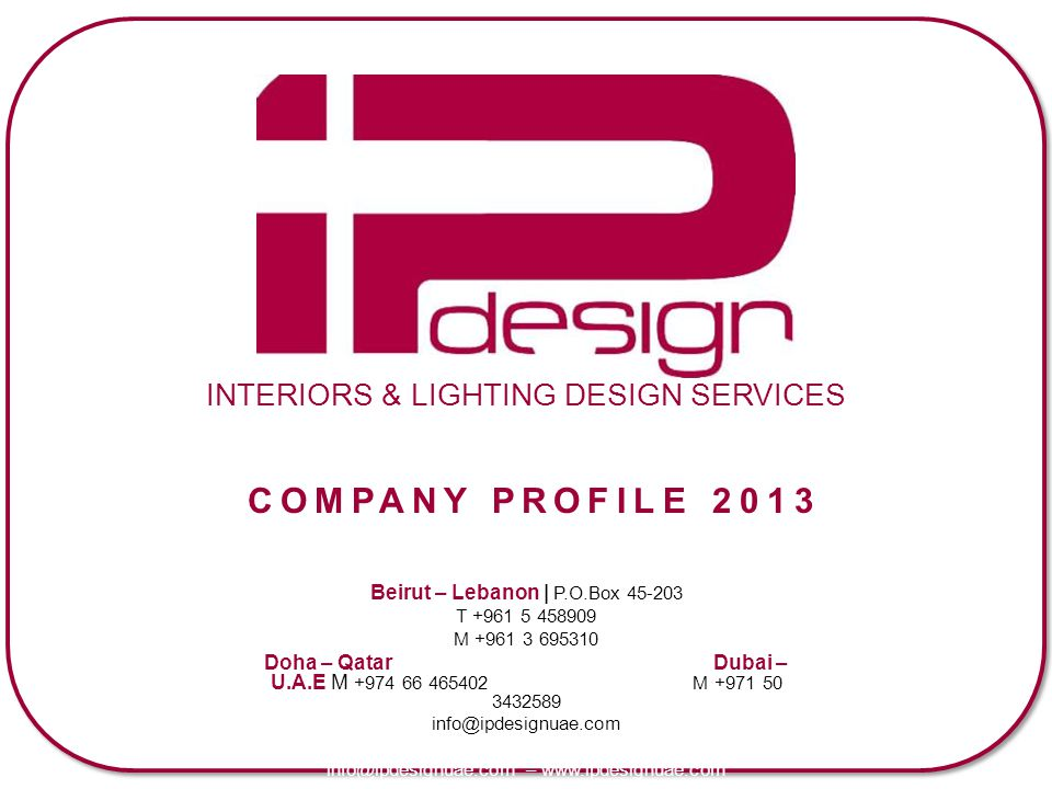 COMPANY PROFILE 2013 INTERIORS & LIGHTING DESIGN SERVICES
