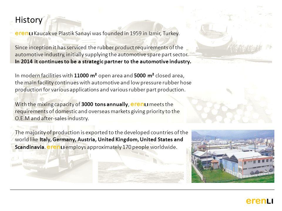 History erenLI Kaucak ve Plastik Sanayi was founded in 1959 in Izmir, Turkey.