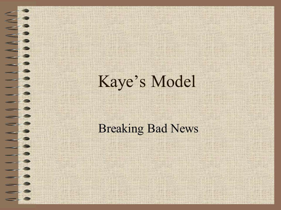 Kaye's Model Breaking Bad News