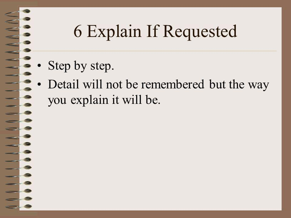 6 Explain If Requested Step by step.