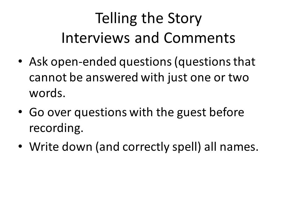 Telling the Story Interviews and Comments