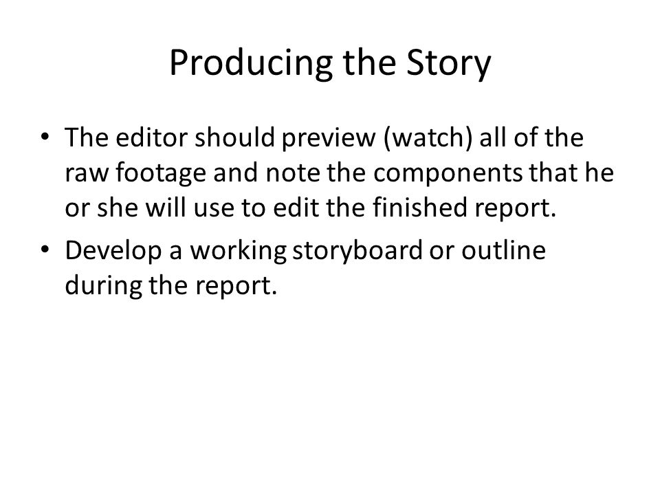 Producing the Story