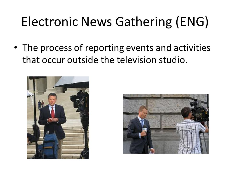Electronic News Gathering (ENG)