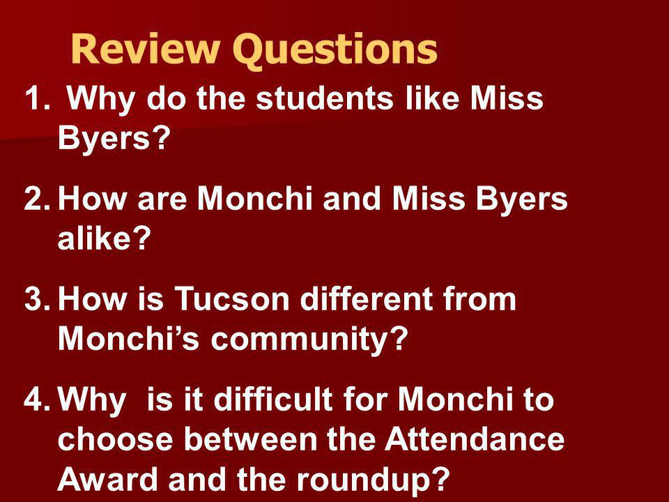 Review Questions Why do the students like Miss Byers