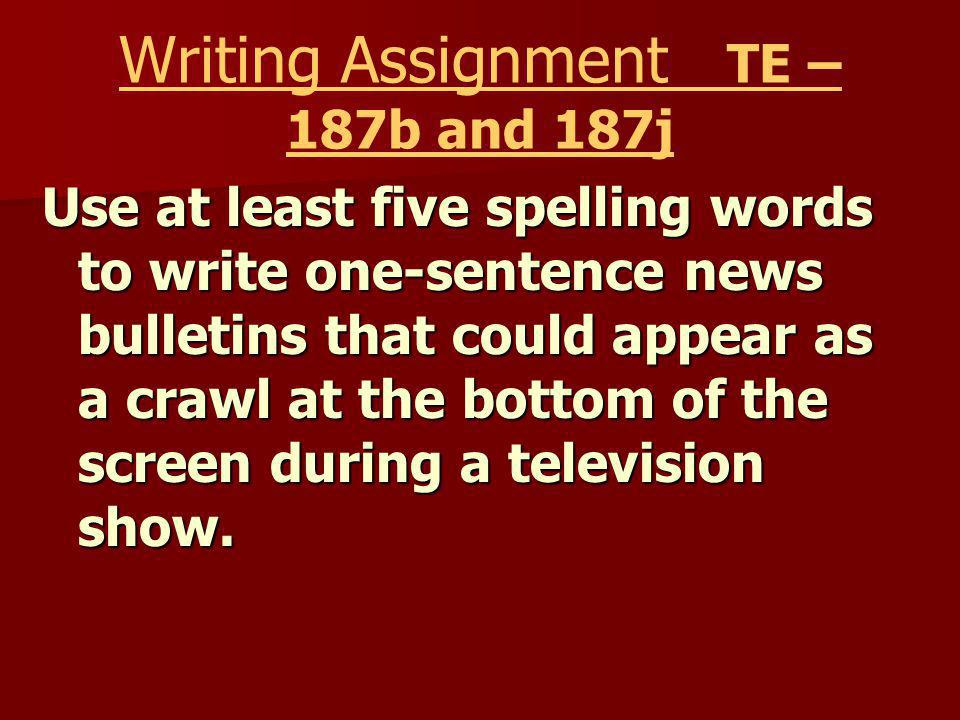 Writing Assignment TE – 187b and 187j