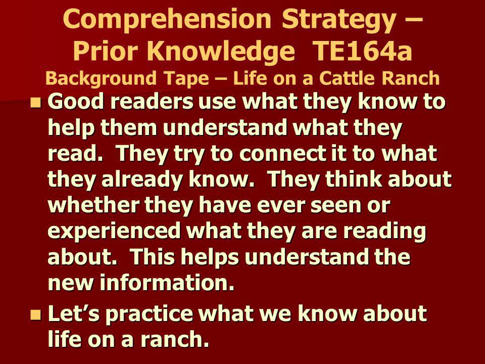 Comprehension Strategy – Prior Knowledge TE164a Background Tape – Life on a Cattle Ranch