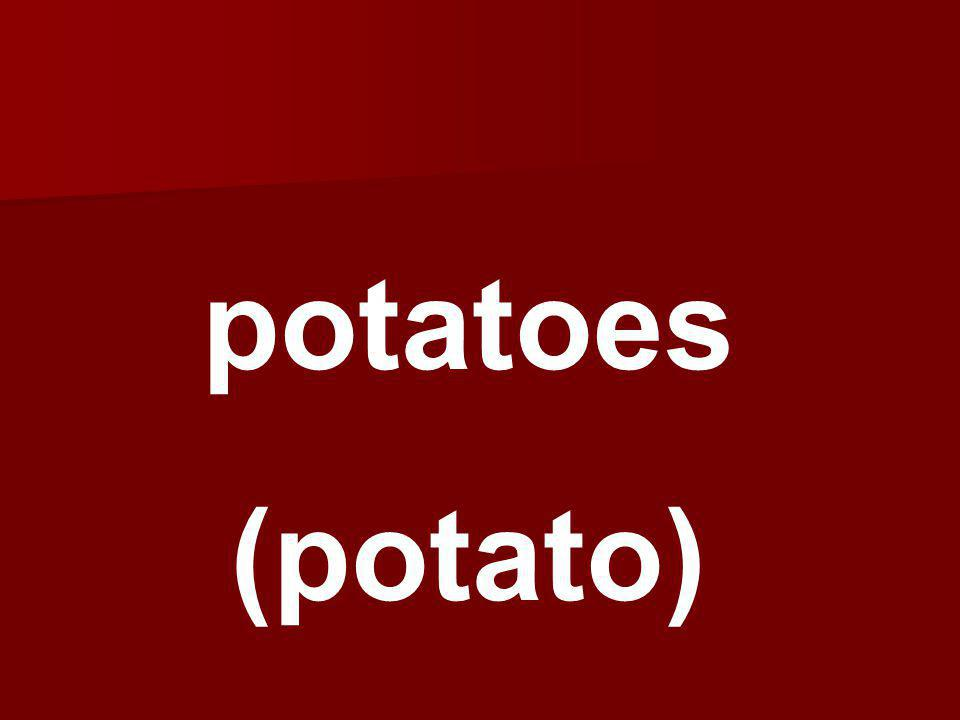 potatoes (potato)
