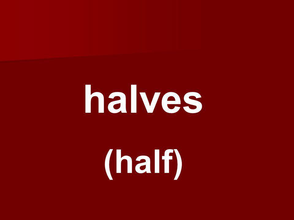 halves (half)