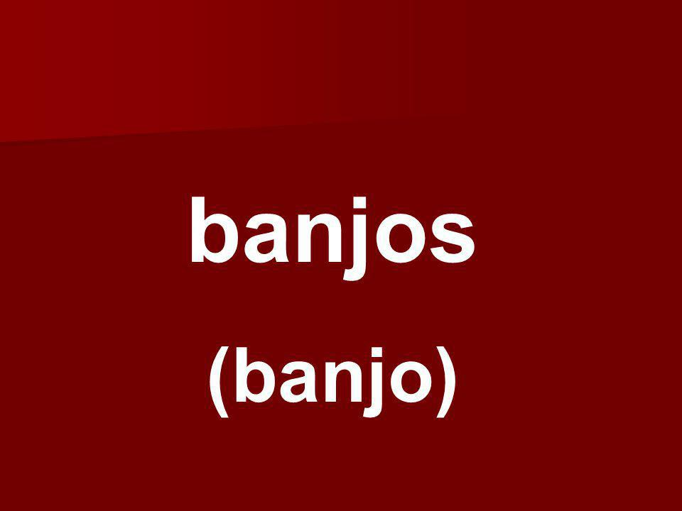 banjos (banjo)