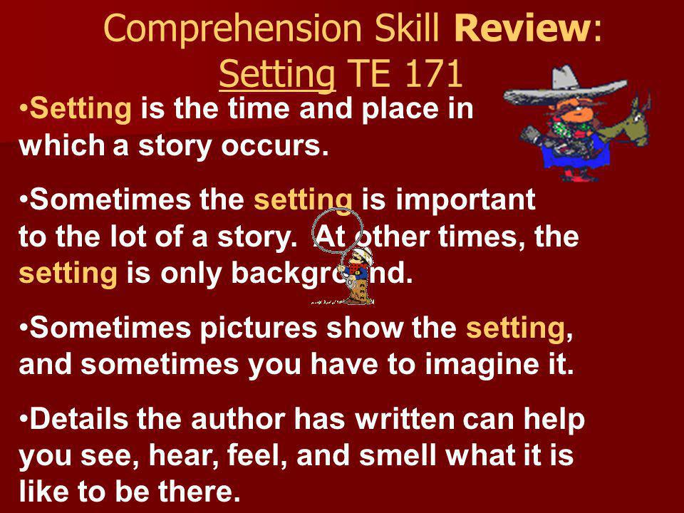 Comprehension Skill Review: Setting TE 171