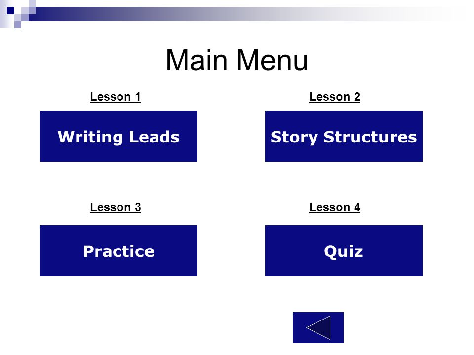 Main Menu Writing Leads Story Structures Practice Quiz