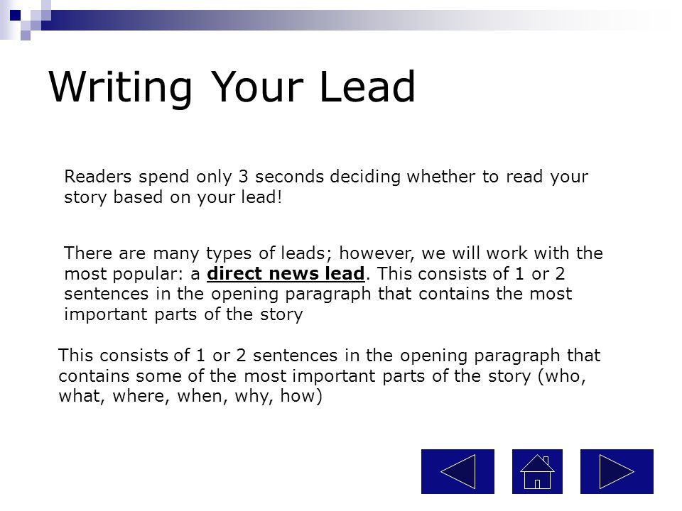Writing Your Lead Readers spend only 3 seconds deciding whether to read your story based on your lead!