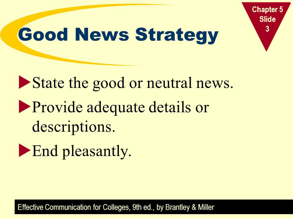 Good News Strategy State the good or neutral news.