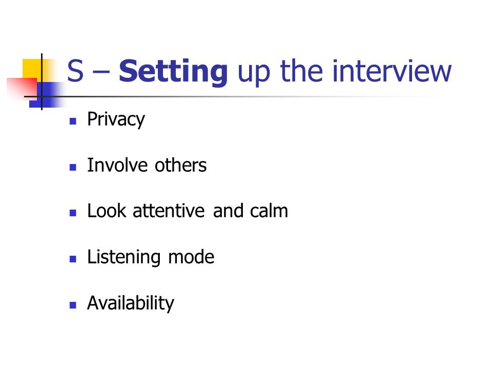 S – Setting up the interview