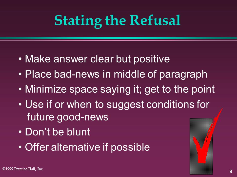 Stating the Refusal • Make answer clear but positive