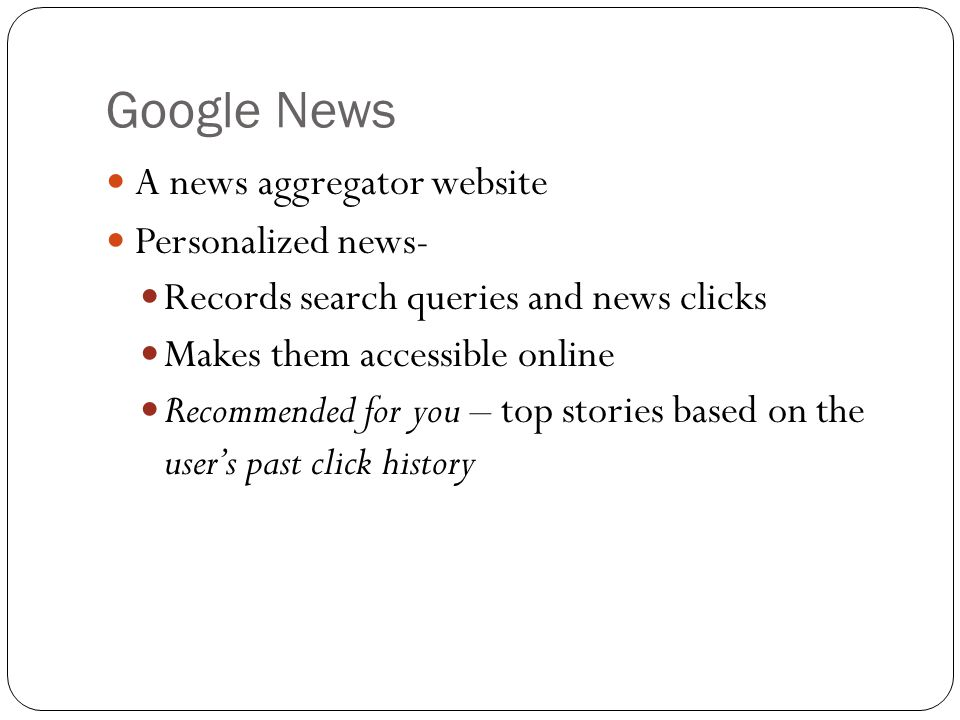 Google News A news aggregator website Personalized news-