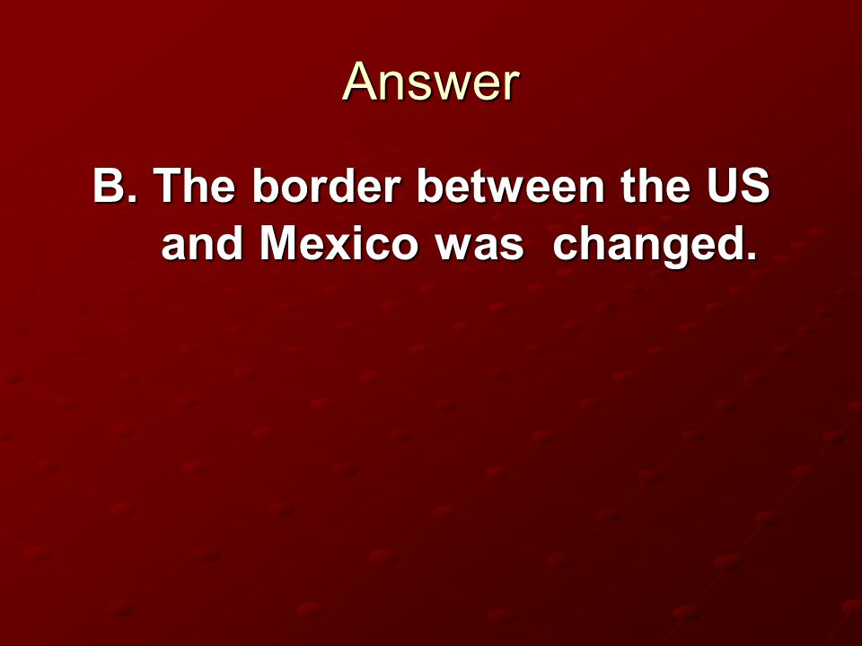 B. The border between the US and Mexico was changed.