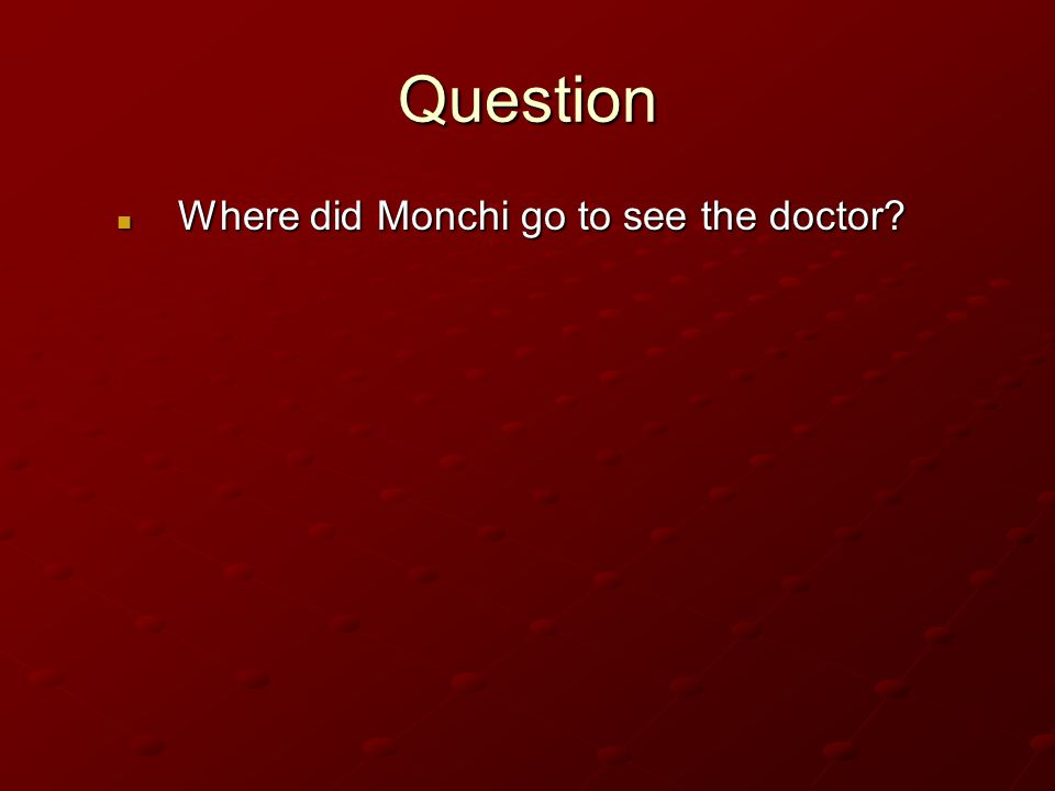 Question Where did Monchi go to see the doctor