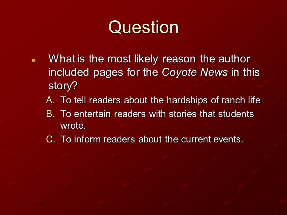 Question What is the most likely reason the author included pages for the Coyote News in this story