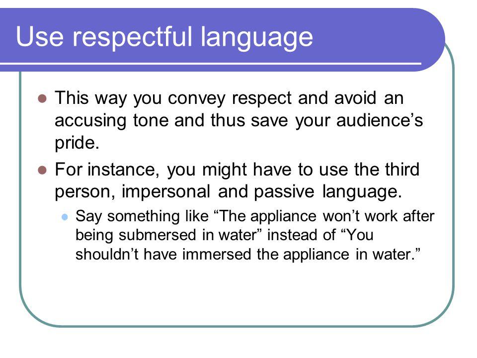 Use respectful language