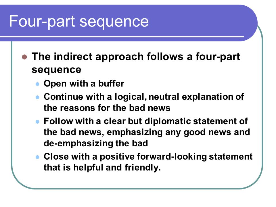 Four-part sequence The indirect approach follows a four-part sequence