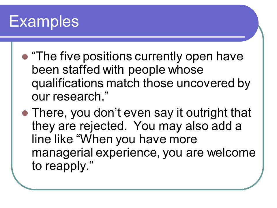 Examples The five positions currently open have been staffed with people whose qualifications match those uncovered by our research.
