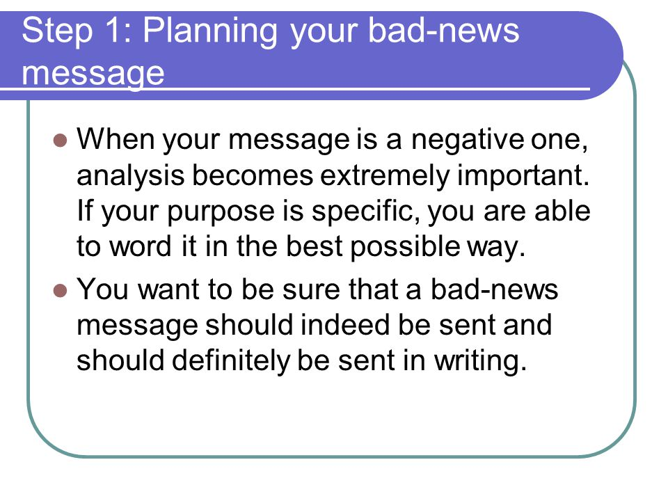 Step 1: Planning your bad-news message