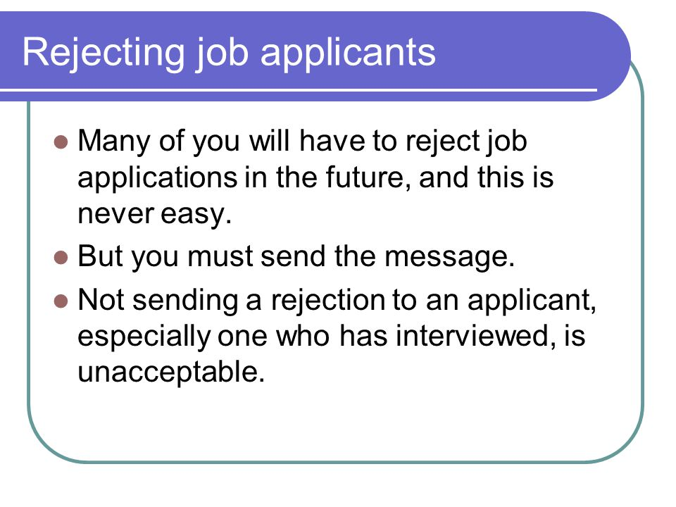 Rejecting job applicants