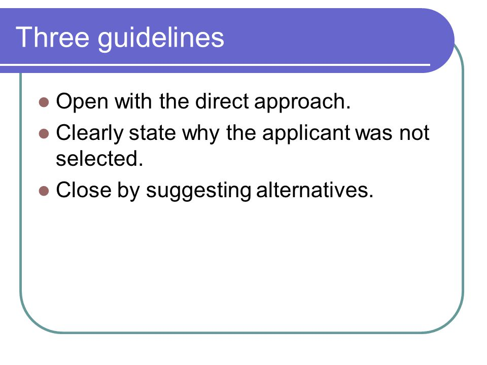 Three guidelines Open with the direct approach.
