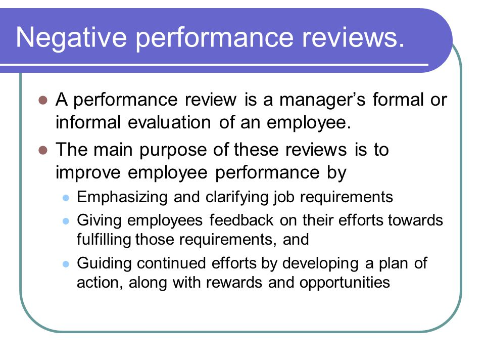 Negative performance reviews.