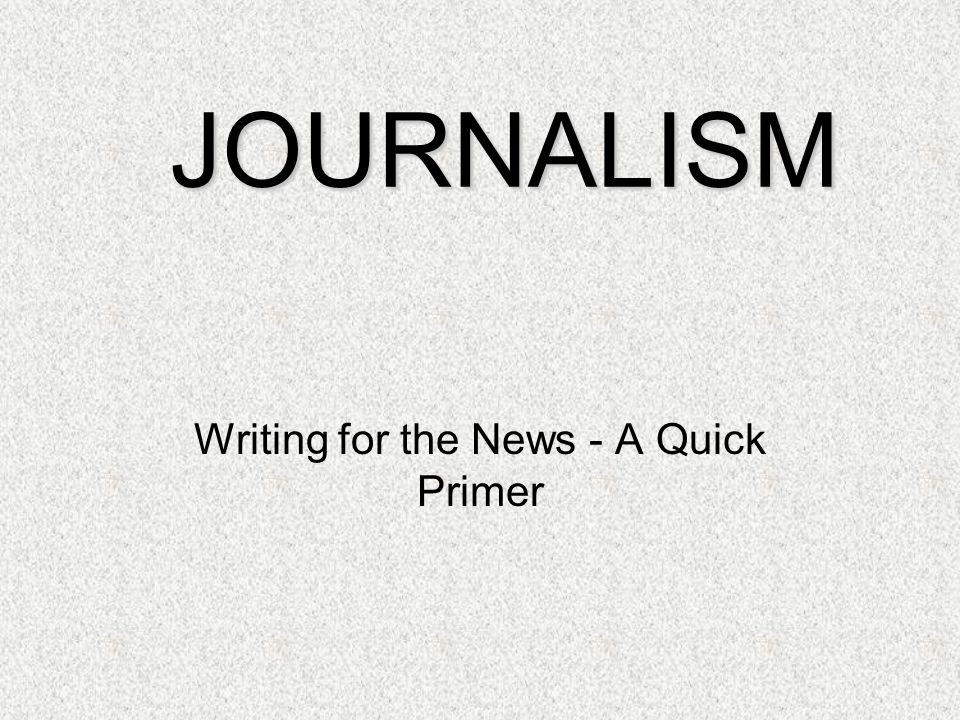 Writing for the News - A Quick Primer