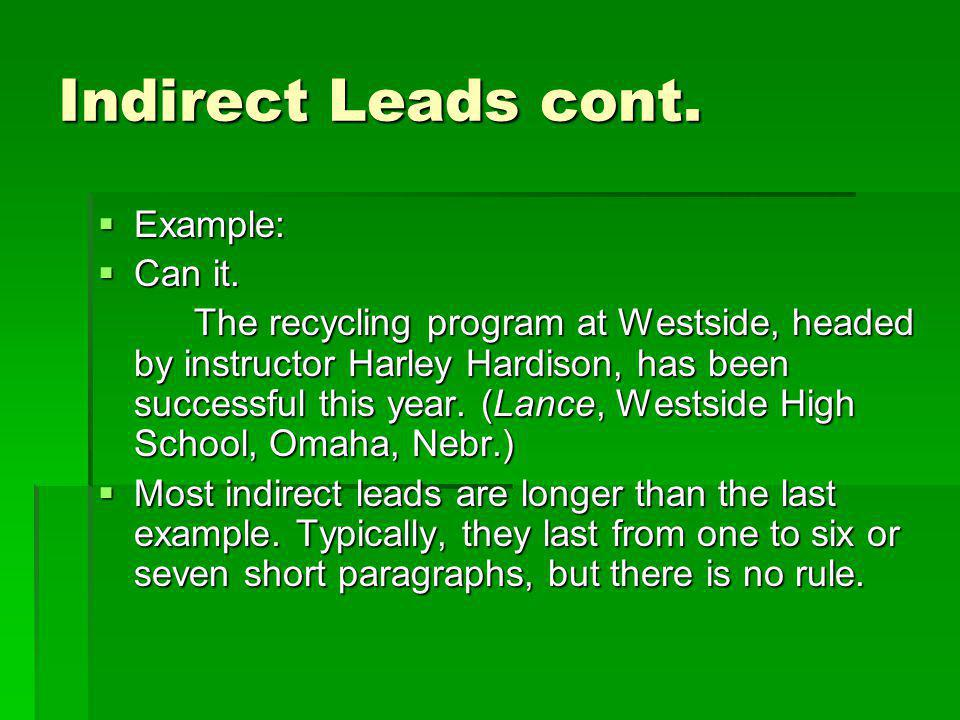 Indirect Leads cont. Example: Can it.