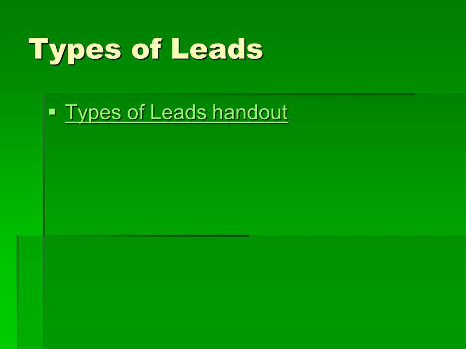 Types of Leads Types of Leads handout