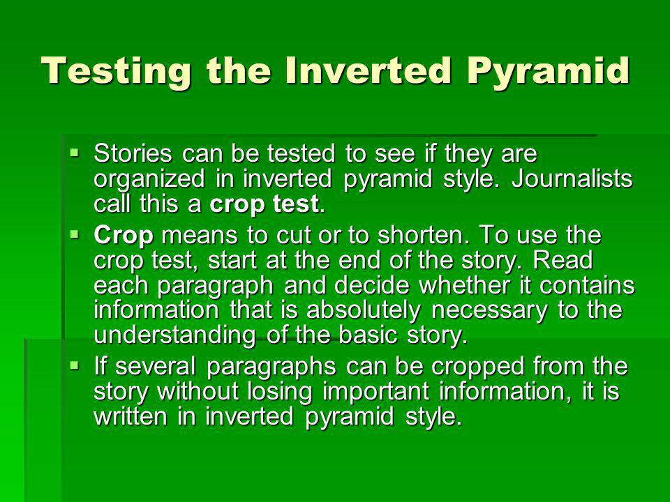 Testing the Inverted Pyramid