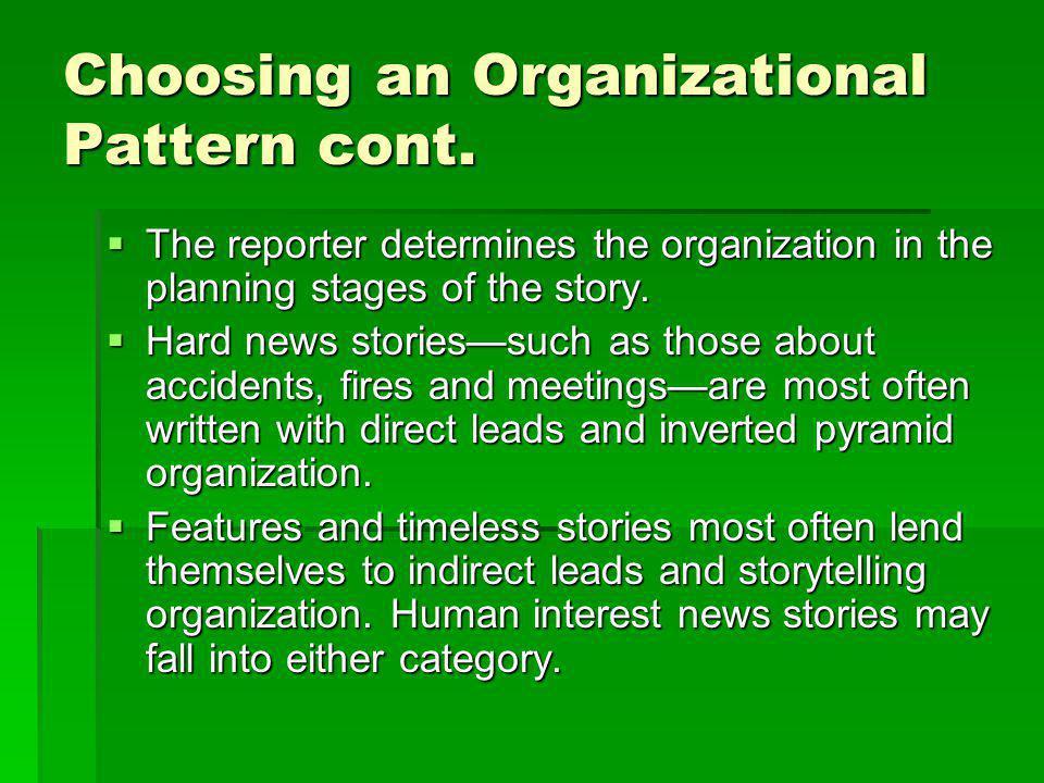Choosing an Organizational Pattern cont.