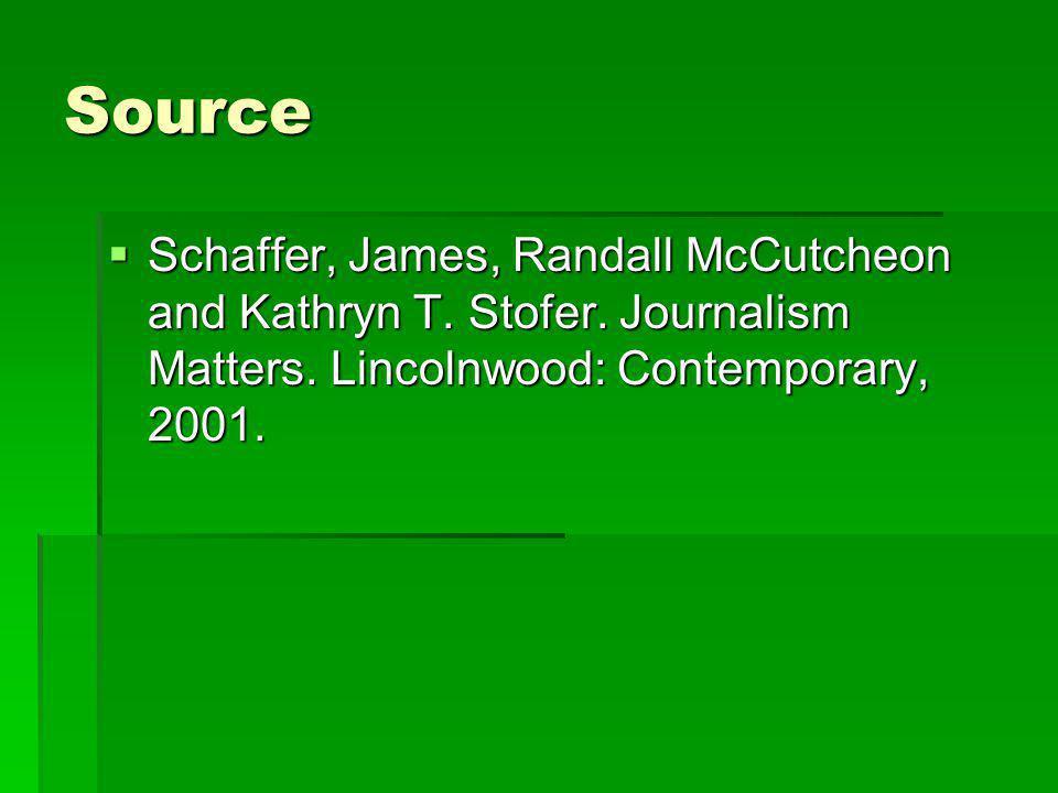 Source Schaffer, James, Randall McCutcheon and Kathryn T.