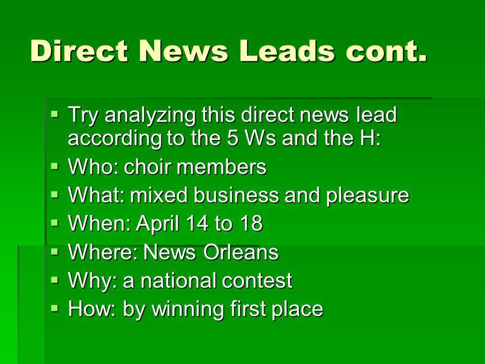 Direct News Leads cont. Try analyzing this direct news lead according to the 5 Ws and the H: Who: choir members.