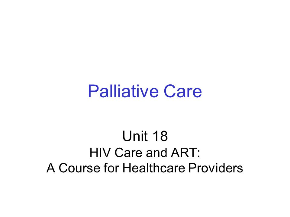 Unit 18 HIV Care and ART: A Course for Healthcare Providers