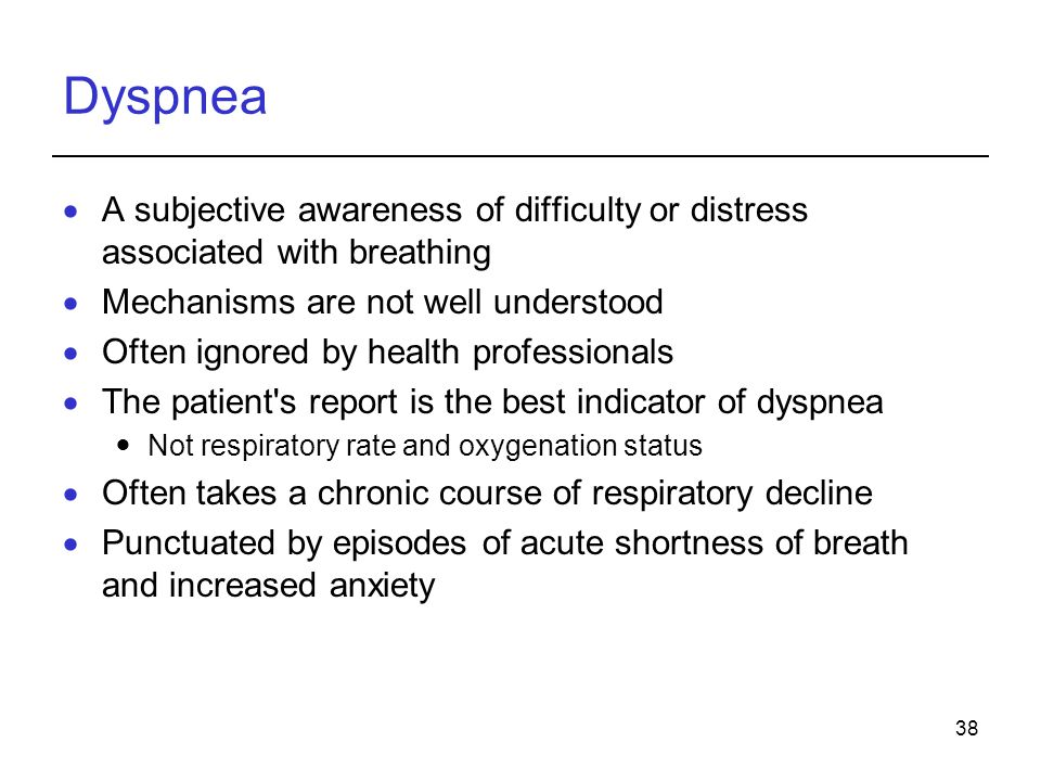 Dyspnea A subjective awareness of difficulty or distress associated with breathing. Mechanisms are not well understood.